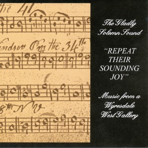 Repeat Their Sounding Joy - Music from a Wyresdale West Gallery